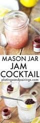 jar jam cocktail platings u0026 pairings
