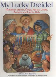 my lucky dreidel hanukkah stories songs poems crafts recipes