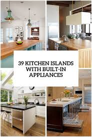 how to build a small kitchen island with cabinets 39 smart kitchen islands with built in appliances digsdigs