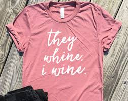 they whine shirt etsy