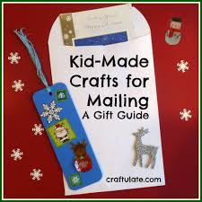 kid made crafts for mailing a gift guide craft gift and
