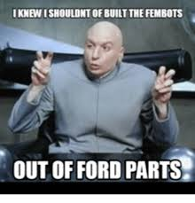 Ford Owner Memes - what does ford stand for fieldstation co