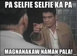 Sapatos Pa Meme - pa selfie selfie ka pa magnanakaw naman pala fpj meme meme