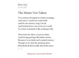 Meme Poem - the meme not taken by john cena hello poetry