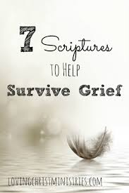 Bible Verses To Comfort After Death Best 25 Grief Scripture Ideas On Pinterest Comforting Bible