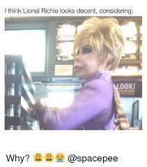 Lionel Richie Meme - i think lionel richie looks decent considering pee look