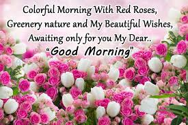morning wishes with flowers 15 sayings
