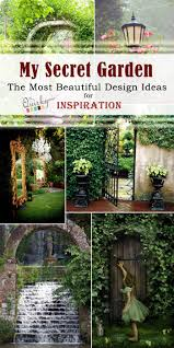create your own secret garden garden ideas gardens and inspiration