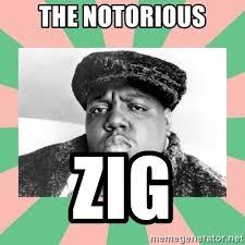 Notorious Big Meme - the notorious zig notorious b i g meme generator