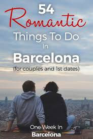 things for couples 54 things to do in barcelona 2018 for couples and 1st dates