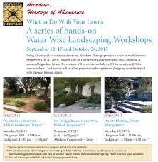 Heritage Lawn And Landscape water wise landscaping workshop altadena heritage