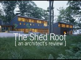 shed style architecture the shed roof an architect s review of a modern