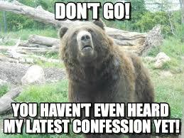 Confession Bear Meme - don t go mad confession bear meme on memegen