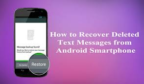 can you recover deleted text messages on android quickly recover deleted text messages on android phones