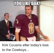 you like dak memes kirk cousins after today s loss to the cowboys