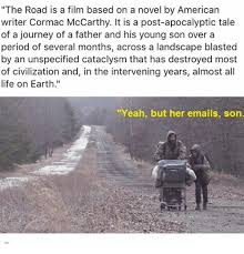 Landscaping Memes - the road is a film based on a novel by american writer cormac