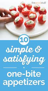 10 simple u0026 satisfying one bite appetizers thegoodstuff