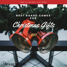 best board games for christmas gifts u2014 2017 hexagamers