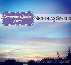 wedding quotes nicholas sparks quotes from nicholas sparks novels for s day