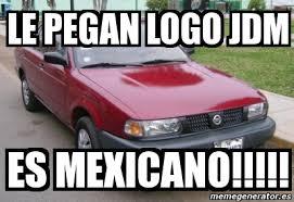 Jdm Meme - meme personalizado le pegan logo jdm es mexicano 1654542