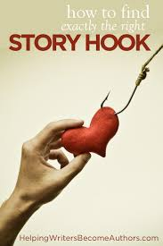 how to find exactly the right story hook helping writers become