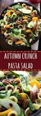 autumn crunch pasta salad chelsea u0027s messy apron