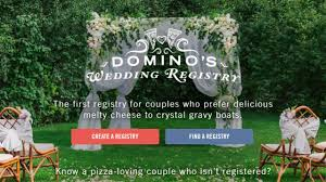 find someone s wedding registry domino s launches wedding registry for pizza