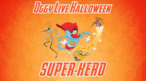 oggy cockroaches live halloween compilation super hero