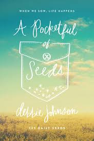 a pocketful of seeds when we sow life happens debbie johnson