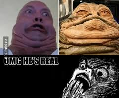 Jabba The Hutt Meme - umghes real what is jabba the hutt meme on me me