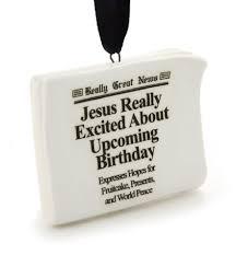really news jesus birthday ornament at treasures