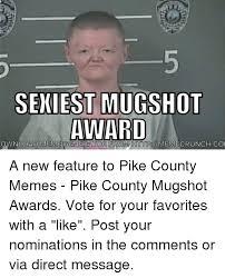 Pike Meme - sexiest mug shot award from http meme crunch coi ownload meme