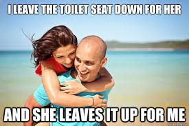 Toilet Seat Down Meme - i leave the toilet seat down for her and she leaves it up for me