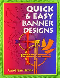 banner design ideas quick u0026 easy banner designs carol jean harms 9780570048428