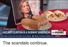 Subway Sandwich Meme - the place forpolitics 2016 live hillary clinton is a subway