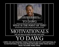 Yo Dawg Know Your Meme - a dump of 50 classic memes album on imgur