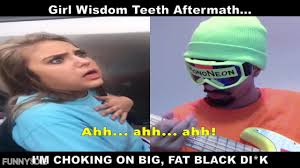Fat Black Girl Meme - mononeon girl wisdom teeth aftermath i m choking on big fat