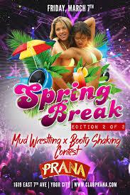 mud wrestling spring break edition 2 of 3 club prana