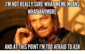 Whats Does Meme Mean - 25 best memes about meme means what meme means what memes