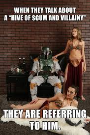 Leia Meme - boba fett the most interesting bounty hunter memes shirts blog