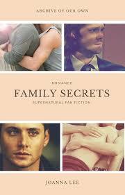 Spn Kink Meme Delicious - family secrets chapter 1 joanna lee supernatural archive of