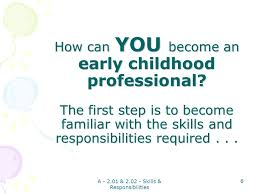 professional objectives skills and responsibilities of early childhood professionals