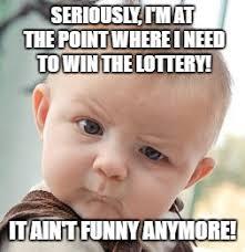 Win Baby Meme - skeptical baby meme imgflip
