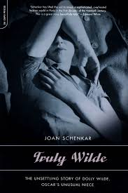 truly wilde the unsettling story of dolly wilde oscar u0027s unusual