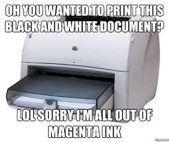 College Printer Meme - scumbag printer weknowmemes generator