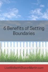 6 benefits of setting boundaries why you need to set healthy