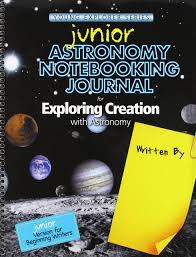 junior astronomy notebooking journal for exploring creation with
