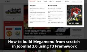 how to build mega menu from scratch in joomla 3 0 using t3