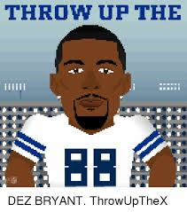 Dez Bryant Memes - throw up the dez bryant throwupthex dez bryant meme on me me