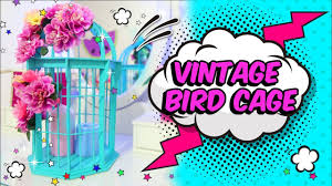 How To Decorate A Birdcage Home Decor 100 How To Decorate A Birdcage Home Decor Decor Cute And
